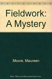 Fieldwork: A Mystery