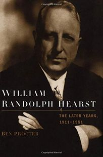 William Randolph Hearst: The Later Years