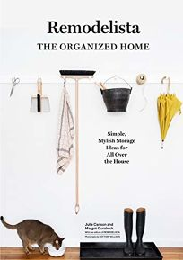Remodelista: The Organized Home; Simple