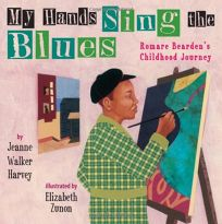 My Hand Sings the Blues: Romare Beardens Childhood Journey