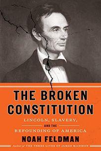 The Broken Constitution: Lincoln