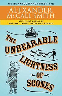 The Unbearable Lightness of Scones: A 44 Scotland Street Novel