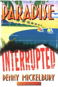 Paradise Interrupted