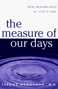 The Measure of Our Days: 4new Beginnings at Lifes End