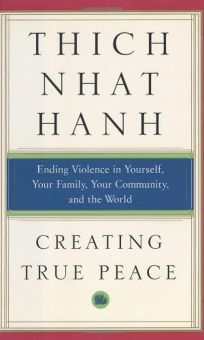 CREATING TRUE PEACE: Ending Violence in Yourself