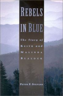 Rebels in Blue: The Story of Keith and Malinda Blalock