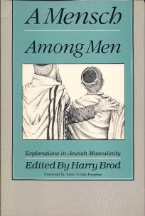A Mensch Among Men: Explorations in Jewish Masculinity