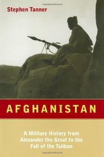 Afghanistan: A Military History from Alexander the Great to the Present