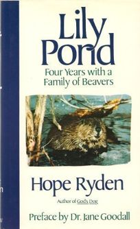 Lily Pond: Four Years with a Family of Beavers