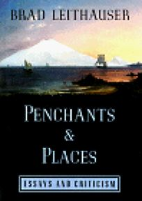 Penchants and Places: Essays and Criticism