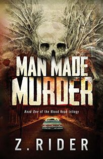 Man Made Murder: The Blood Road Trilogy