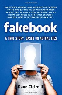Fakebook: A True Story Based on Actual Lies