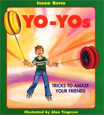 Yo-Yos: Tricks to Amaze Your Friends
