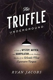 The Truffle Underground: A Tale of Mystery