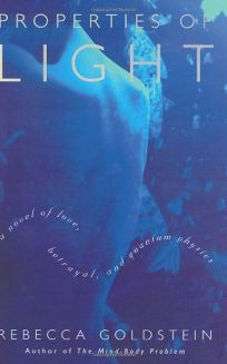 Properties of Light: A Novel of Love