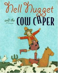 Nell Nuggett and the Cow Caper