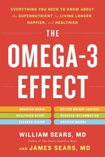 The Omega-3 Effect: Everything You Need to Know About the Supernutrient for Living Longer