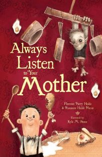 Always Listen to Your Mother