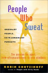 People Who Sweat: Ordinary People