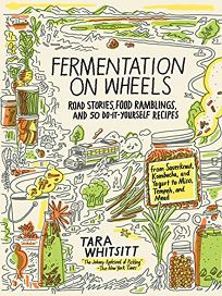 Fermentation on Wheels: Road Stories
