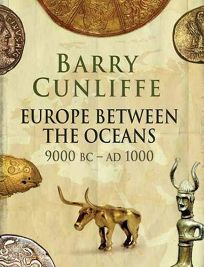 Europe Between the Oceans: 9000 B.C. to A.D. 1000