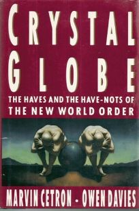 Crystal Globe: The Haves and Have-Nots of the New World Order