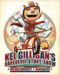 Kel Gilligans Daredevil Stunt Show
