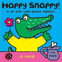 Happy Snappy! A Mr. Croc Book About Feelings