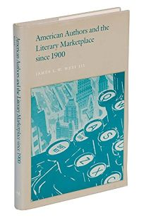 American Authors and the Literary Marketplace Since 1900