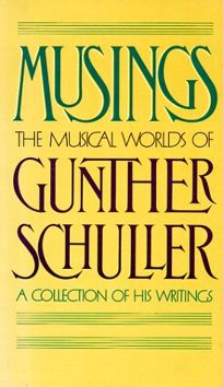 Musings: The Muicial Worlds of Gunther Schuller