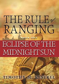 The Rule of Ranging Book One: Eclipse of the Midnight Sun