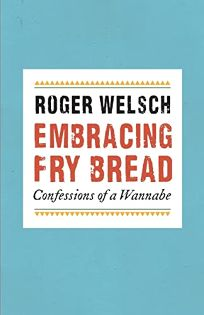 Embracing Fry Bread: Confessions of a Wannabe