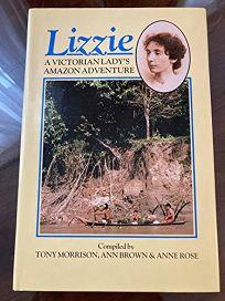 Lizzie: A Victorian Ladys Amazon Adventure