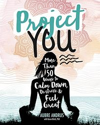 Project You: More Than 50 Ways to Calm Down
