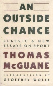 An Outside Chance: Classic and New Essays on Sport