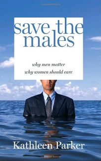 Save the Males: Why Men Matter