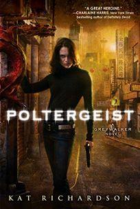 Poltergeist: A Greywalker Novel