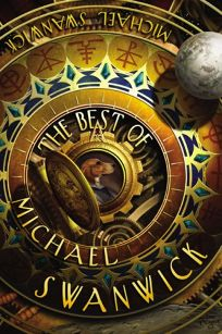 The Best of Michael Swanwick
