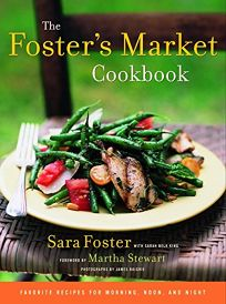 THE FOSTERS MARKET COOKBOOK: Favorite Recipes for Morning