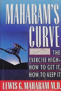 Maharams Curve: The Exercise High--How to Get It