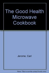 The Good Health Microwave Cookbook