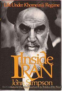 Inside Iran: Life Under Khomeinis Regime