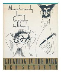 Laughing in the Dark: Movie Comedy from Groucho to Woody