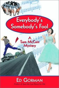 EVERYBODYS SOMEBODYS FOOL: A Sam McCain Mystery