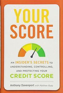 Your Score: An Insider's Secrets to Understanding