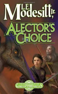 Alectors Choice: The Fourth Book of the Corean Chronicles