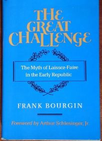 The Great Challenge: The Myth of Laissez-Faire in the Early Republic
