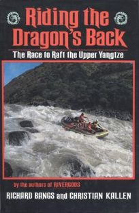 Riding the Dragons Back: The Race to Raft the Upper Yangtze