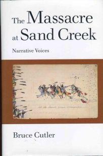 The Massacre at Sand Creek: Narrative Voices