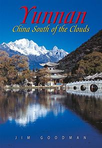 Yunnan: China South of the Clouds